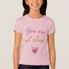 You Are Not Alone T-Shirt  You Are Not Alone T-Shirt  					 			  		 			 $21.10  			 by  Tannaidhe  https://www.zazzle.com/you_are_not_alone_t_shirt-235304727530920370?rf=238565296412952401    - - - Take a look at all my other items at my Z-shop!  http://www.zazzle.com/tannaidhe?rf=238565296412952401&tc=MPPin