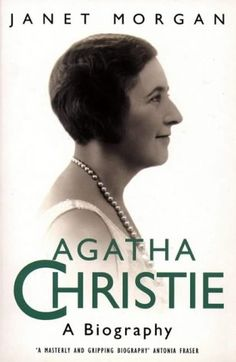 Agatha Christie: A Biography - by Janet Morgan - Using family papers and other protected material, this biography sheds light on Agatha Christie's life, work and relationships.
