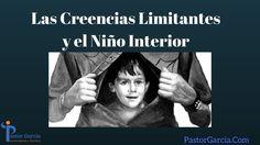 Las Creencias Limitantes y el Niño Interior