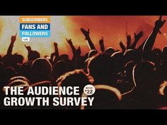 ▶ SUBSCRIBERS, FANS, & FOLLOWERS #22 - The Audience Growth Survey - YouTube