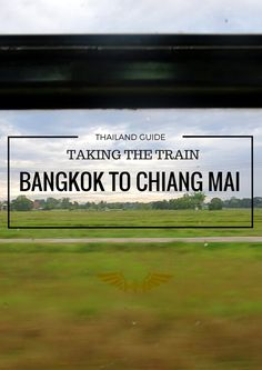 How to Take the Train from Bangkok to Chiang Mai, Thailand ---The-Borderless-Project