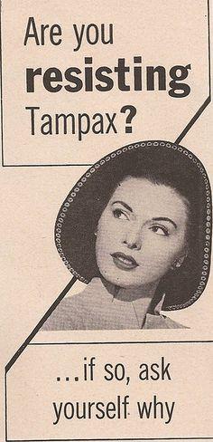 Are you resisting? #retro #vintage #ad #femcare #femininehygiene #tampons #menstruation #period