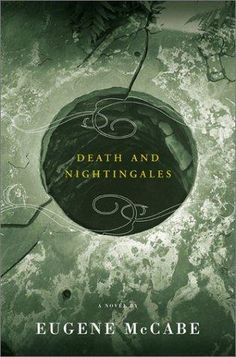 "Read ""Death and Nightingales"" by Eugene McCabe available from Rakuten Kobo. A ""deeply moving, powerful, and unforgettable book"" (Michael Ondaatje), Death and Nightingales is an epic story of love,. Tea And Books, Book Club Books, Epic Story, Nightingale, Book Authors, Fiction Books, Book Worms, Audiobooks, Literature"