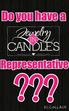 Let me be your Jewelry in Candles rep. Check out my site www.jewelryincandles.com/store/carrielumley