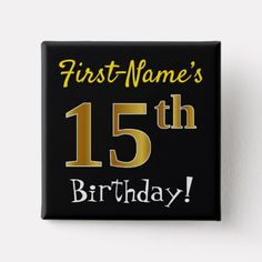 Black Faux Gold Birthday With Custom Name Pinback Button - faux gifts style sample design cyo 65th Birthday, Gold Birthday, Birthday Diy, Birthday Gifts, Birthday Ideas, Custom Buttons, Birthday Greeting Cards, Design, Wrapping