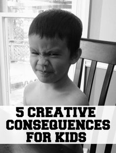 5 Creative Consequences For Correcting Kid's Behaviors