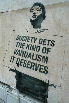 Society gets the kind of vandalism it deserves #streetart #street #art