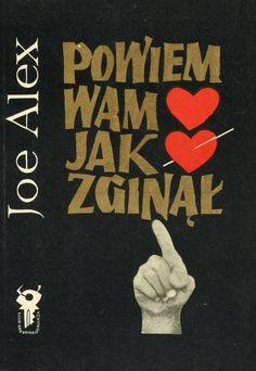 """""""Powiem wam, jak zginął"""" Joe Alex (Maciej Słomczyński) Cover by Mieczysław Kowalczyk Book series Klub Srebrnego Klucza Published by Wydawnictwo Iskry 1973"""
