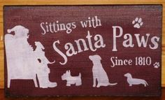Christmas Decorations Dogs Sittings With Santa Claus Paws Primitive Folk Sign