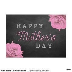Pink Roses On Chalkboard Happy Mother's Day 5x7 Paper Invitation Card