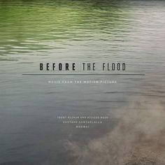 Before the Flood | Gustavo Santaolalla Mogwai & Trent Reznor & Atticus Ross | 2016