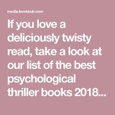 If you love a deliciously twisty read, take a look at our list of the best psychological thriller books 2018 has in store for us.