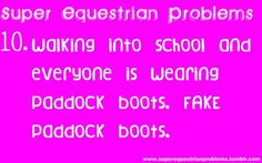 """Hold up! FAKE """"riding"""" boots (wether they are paddock or tall boots) should not be worn by ANYONE who doesn't ride bc you have to earn the outfit of a rider.only REAL riders have what it takes to wear REAL equestrian clothing. Horse Girl Problems, Country Girl Problems, Equestrian Quotes, Equestrian Problems, Equestrian Style, Heartland Quotes, Riding Quotes, Bae, Funny Horses"""