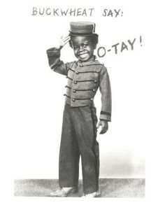 "Buckwheat!! Famous From ""The Little Rascals""...although before my time, they played the re~runs Forever!"