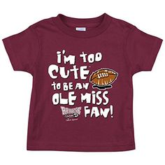 Mississippi State Bulldogs Fans. Too Cute (Anti-Ole Miss). Toddler Tee (2T-4T)