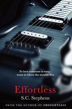 Effortless by S.C. Stephens : http://bookymary.blogspot.fr/2014/12/insatiable.html