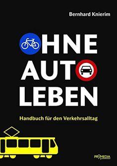 Knierim, Bernhard: Ohne Auto leben. Ein Handbuch für den Verkehrsalltag. Auf prozukunft.org gibt es die Rezension zum Buch.