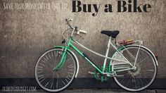 Save Money with this Tip: Buy a Bike