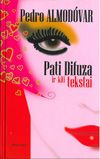 Almodovar, Pedro. Pati Difūza ir kiti tekstai. – Vilnius, 2006. – 215 p.