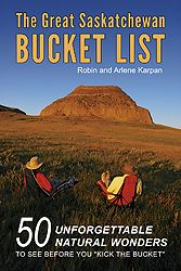 """""""The Great Saskatchewan Bucket List""""  -  Featuring the province's top 50 natural wonders; waterfalls, sand dunes, conglomerate cliffs and more!"""