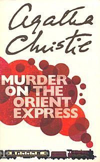 Murder on the Orient Express, by Agatha Christie.