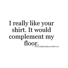 Fuck Yeah Pick Up Lines ❤ liked on Polyvore featuring quotes, words, text, fillers, pick up lines, phrases und saying