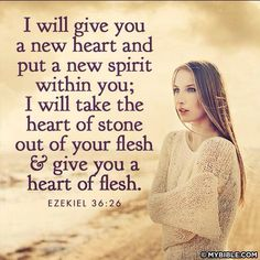 """Ezekiel 36:26❤27 """"And I will put myspiritwithin you, and cause you to walk in my statutes, and ye shall keep my judgments, and dothem."""""""