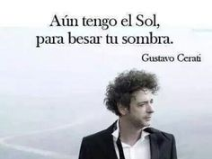 47 Grandes Frases que dejó Gustavo Cerati, ¡Gracias Totales! - Taringa! Soda Stereo, Phrase Of The Day, Perfect Love, Haiku, Some Words, Music Quotes, Rock And Roll, Rap, Poems