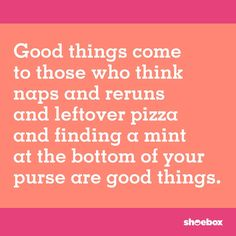 If this were true, then lots of good things should be happening! Here's to finding all the mints in your purse! Tolkien Quotes, J. R. R. Tolkien, Leftover Pizza, Fantasy Quotes, Wit And Wisdom, Picture Story, Belly Laughs, I Can Relate, So True