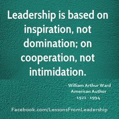 Leadership Quotes - Visit http://lessonsfromleadership.com for advice, tips, suggestions, free downloads and more from recognized #Leaders in their field. For daily inspiration and tips, LIKE us on Facebook at: http://Facebook.com/LessonsFromLeadership, and join us on Twitter @LessonsLeaders
