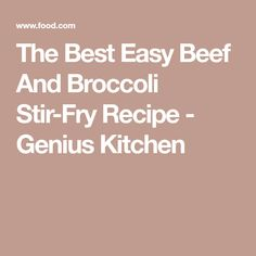 The Best Easy Beef And Broccoli Stir-Fry Recipe - Genius Kitchen