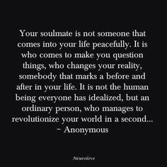 soul mates are often misunderstood. quotes. wisdom. advice. life lessons.