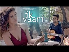 Watch Ik Vaari Video Song – Ayushmaan Khurrana romance with Aisha