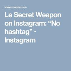 """Le Secret Weapon on Instagram: """"No hashtag"""" • Instagram"""