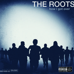 How I Got Over / The Roots