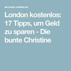 London kostenlos: 17 Tipps, um Geld zu sparen - Die bunte Christine