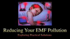 WATCH: Reducing Your EMF Pollution — Exploring Practical Solutions