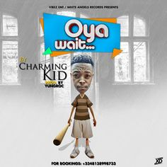 FRESH MUSIC : Charming KiD - Oya Wait   Whatsapp / Call 2349034421467 or 2348063807769 For Lovablevibes Music Promotion   White Angels Records presents the official Anticipated single of CHARMING KID OYA WAIT. The fast rising Singer delivers hard on this soft dance tune laced with a very catchy hook.. Get your headset and bang on the Yungroc produced track. Enjoy..DOWNLOAD MP3 : Charming KiD - Oya Wait  MUSIC