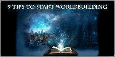 Worldbuilding is a vital component of fiction writing. This article gives you nine tips on getting started.