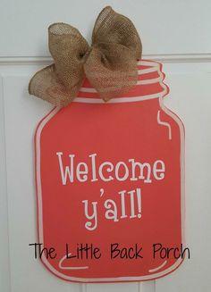 Welcome Y'all Mason Jar Door Hanger -$35  Choose your jar color!