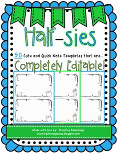 Half-sies {Completely Editable and Quick Note Templates!}