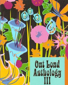 Out Loud Anthology, Volume III (2009)