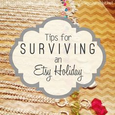 Top Tips for Surviving an Etsy Holiday! #etsy #holiday #christmas #etsyseller