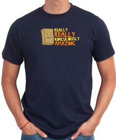 Really Really Ridiculously Amazing T-Shirt