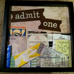 Ticket stub shadow box. Love! I've been looking for some way to display tickets!