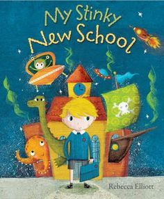 My Stinky New School by Rebecca Elliott - Stressy Mummy Looking For Friends, Starting School, Children's Picture Books, School Pictures, Chapter Books, Cartoon Kids, Book Authors, First Day Of School, My Images