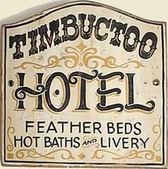 Timbuctoo Hotel Old West Sign