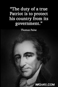 "I am shocked that the people repinning this are mostly conservative, unthinking, Obama hating,  tea-party Republicans . . . There is so much more to this than that blind alley. ""The duty of a true Patriot is to protect his country from its government."" – Thomas Paine"