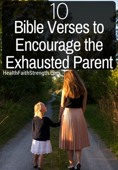 Parenting is hard. And it's becoming harder to teach children right and wrong. If you're tired, read these Bible verses to encourage the exhausted parent. | HealthFaithStrength.com