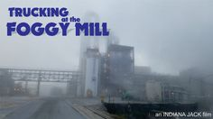 Trucking at the Foggy Mill